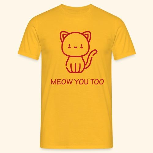 Meow You Too - Miesten t-paita