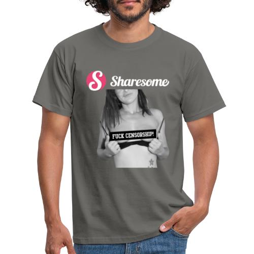 Sharesome fuck censorship - Men's T-Shirt