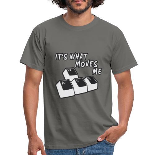 IT'S WHAT MOVES ME - Men's T-Shirt