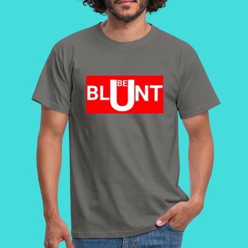 BE BLUNT - Men's T-Shirt