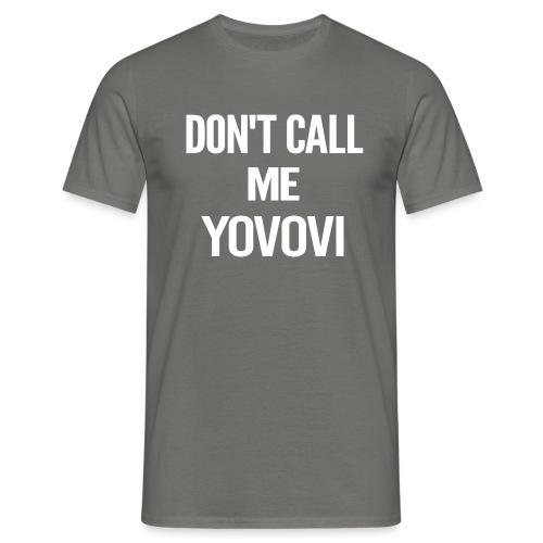 DON'T CALL ME YOVOVI - T-shirt Homme