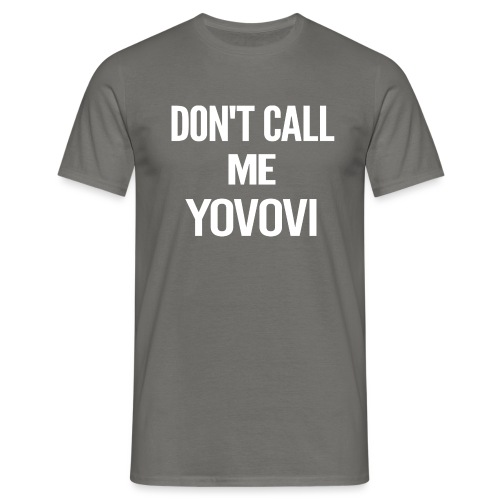 DON'T CALL ME YOVOVI - T-shirt Homme