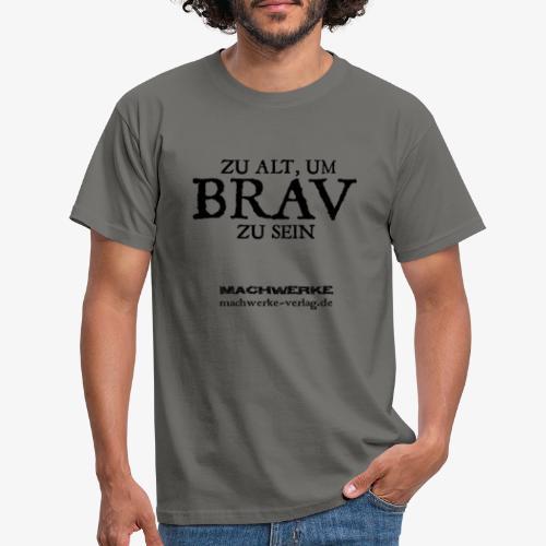 Zu Alt? Von wegen! - Männer T-Shirt