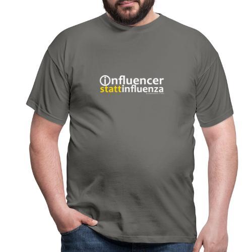 INFLUENCER! - Männer T-Shirt