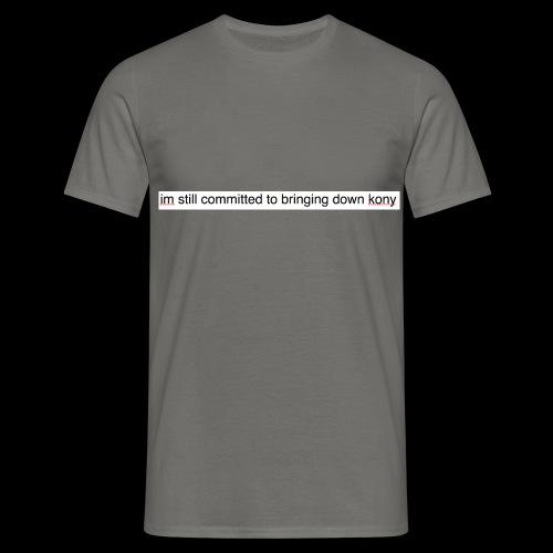 bloody kony, what a bloody chump - Men's T-Shirt