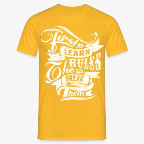 First Learn Rules - Men's T-Shirt