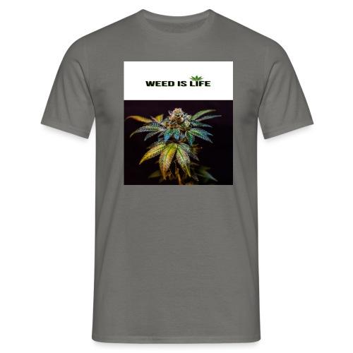 WEED IS LIFE - Männer T-Shirt