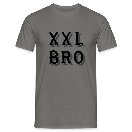 XXL Bro - Männer T-Shirt