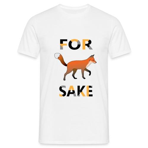 For Fox Sake - Mannen T-shirt