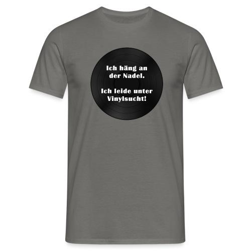Plattensucht - Männer T-Shirt