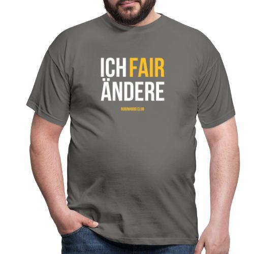 ICH FAIRÄNDERE - Männer T-Shirt