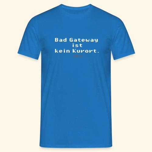 Geek T Shirt Bad Gateway für Admins & IT Nerds - Männer T-Shirt