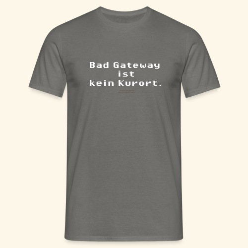 Geek T Shirt Bad Gateway für Admins & IT Nerds - Männer T-Shirt