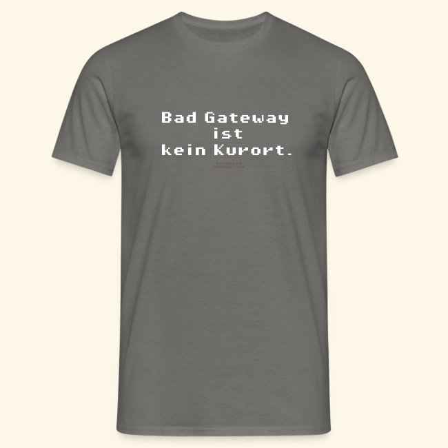Geek T Shirt Bad Gateway für Admins & IT Nerds