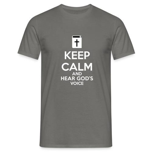 Keep Calm and Hear God Voice - Camiseta hombre