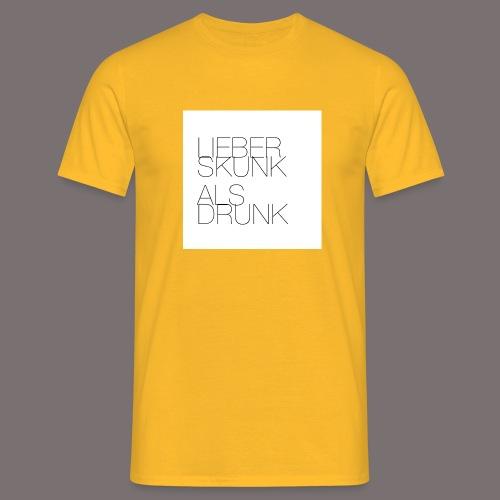 Lieber Skunk als Drunk - Männer T-Shirt