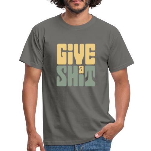 Give a shit - T-shirt herr