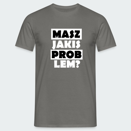 Koszulka Damska Premium PROBLEM? - Koszulka męska