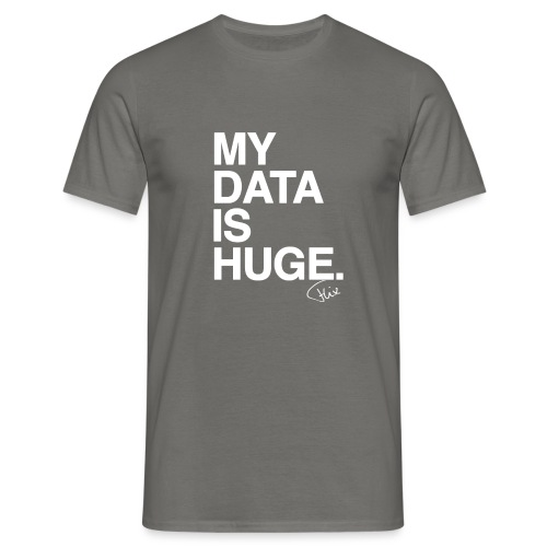 My Data Is Huge - Mannen T-shirt