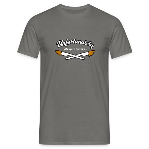 Unfortunately - Mannen T-shirt