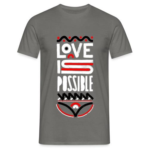 LOVE IS POSSIBLE - Männer T-Shirt