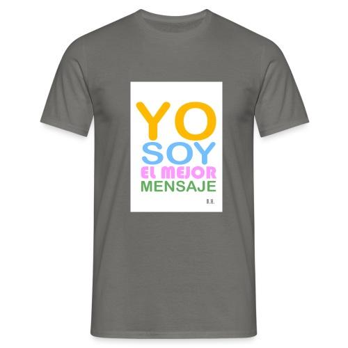 yo soy el mejor mensaje - Männer T-Shirt