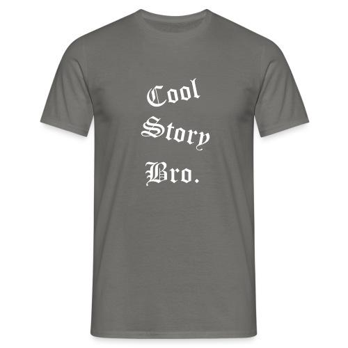 Cool Story Bro. - Miesten t-paita