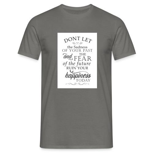 Don't be Afraid - Men's T-Shirt