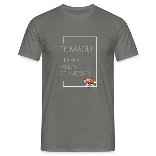 TomaBu Einfach weil´s schmeckt - Männer T-Shirt
