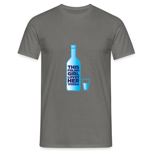 Girl loves Vodka - Männer T-Shirt