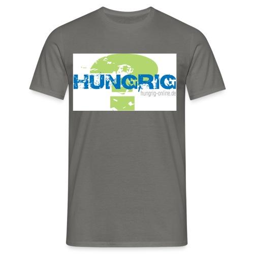 Hungrig - Männer T-Shirt