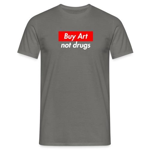 Buy Art Not Drugs - Miesten t-paita