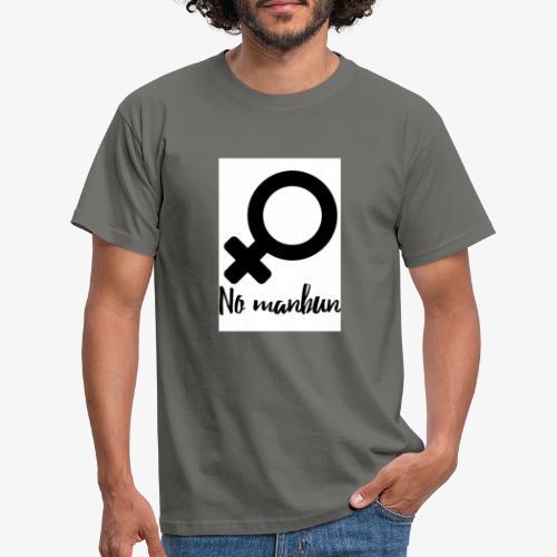 No Manbun - Männer T-Shirt