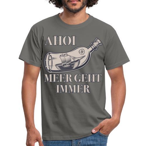 Meer geht immer - Männer T-Shirt