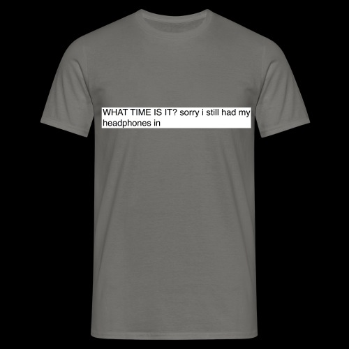 shit sorry man - Men's T-Shirt