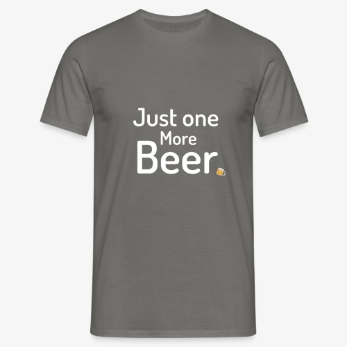 One more beer - Mannen T-shirt