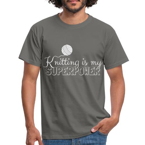 Knitting Is My Superpower - Men's T-Shirt