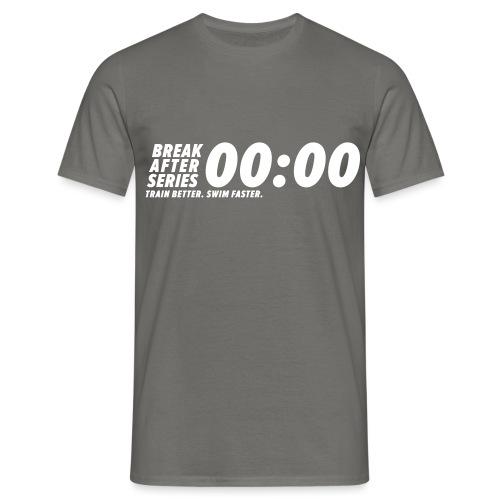 BREAK AFTER SERIES - Männer T-Shirt