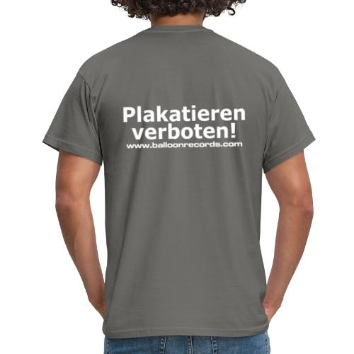 Plakatieren verboten - Männer T-Shirt