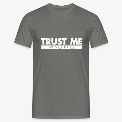 trust the dj - Männer T-Shirt