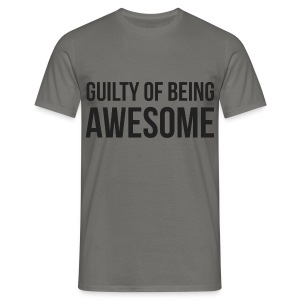 Guilty of being Awesome - Men's T-Shirt