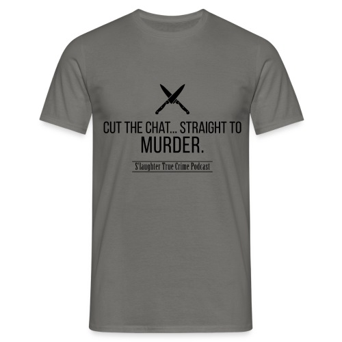 Cut the chat quote - Men's T-Shirt