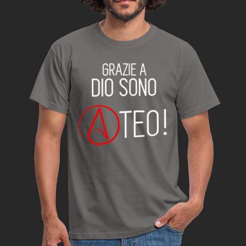 Grazie a dio sono ATEO! - Maglietta da uomo