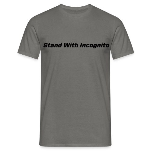 Stand With Incognito - Men's T-Shirt