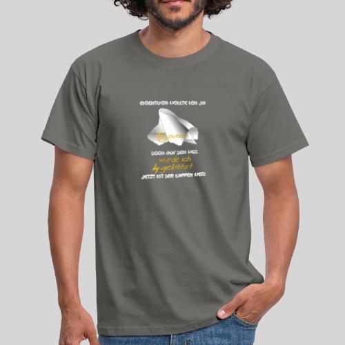 eigentlich wollte ich ja putzen originelle Ausrede - Männer T-Shirt