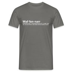 Waffennarr - Definition - Männer T-Shirt