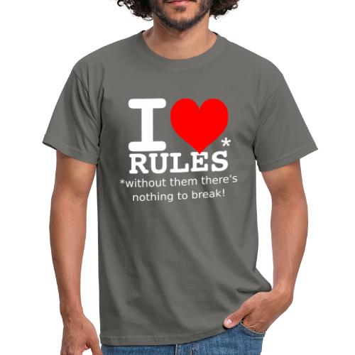 I love rules white - Men's T-Shirt