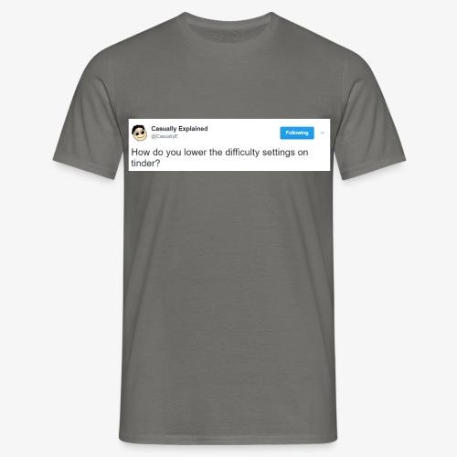 Tinder is too difficult - Männer T-Shirt