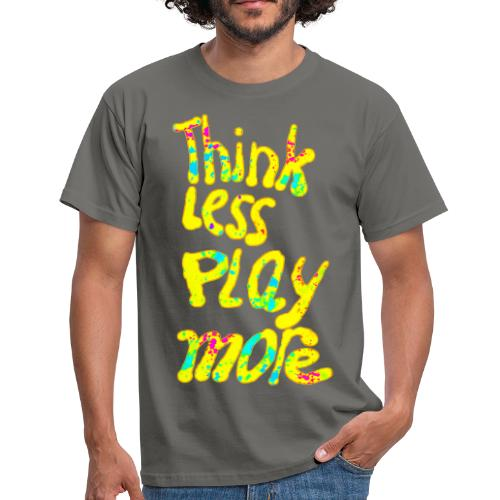 think less pay more - Mannen T-shirt