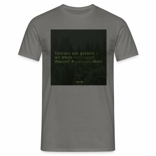 #weilbaum-T-Shirt Akzeptanz - Männer T-Shirt